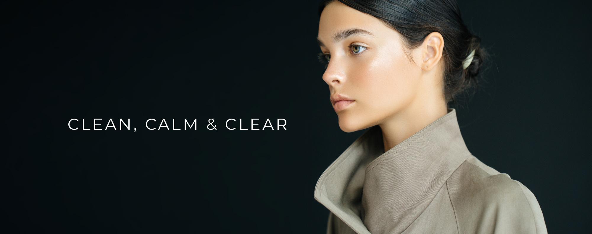 Clean, Calm, Clear
